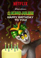 Kliknij by uszyskać więcej informacji | Netflix: All Hail King Julien: Happy Birthday to You! / Niech żyje Król Julian: Wszystkiego najlepszego! | Nikt nie imprezuje tak jak król Julian, adziś przygotował on specjalny show naTwoją cześć (na swoją też). Przygotuj się nasłodką zabawę!