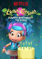 Kliknij by uszyskać więcej informacji   Netflix: Luna Petunia: Happy Birthday to You! / Luna Petunia: Wszystkiego najlepszego!   Luna Petunia ireszta ekipy zZachwytlandii organizują imprezę urodzinową dla wyjątkowej osoby. To będzie wspaniała niespodzianka. Zapraszamy!