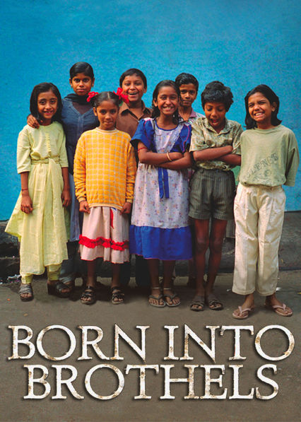 a documentary born into brothels Born into brothels: calcutta's red light kids is a 2004 indian-american documentary film about the children of prostitutes in sonagachi, kolkata's red light districtthe widely acclaimed.