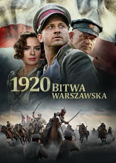 Kliknij by uzyskać więcej informacji | Netflix: Battle of Warsaw 1920 / 1920 Bitwa Warszawska | Following a whirlwind courtship, a newlywed couple is forced apart by war when Bolshevik forces invade their native Poland.