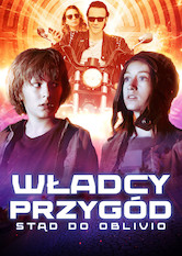 Kliknij by uszyskać więcej informacji | Netflix: Władcy przygód. Stąd do Oblivio / Rock'n'Roll Eddie | After summoning a motorcycle-riding refugee from another universe, two teens embark on a super adventure that tests their courage and their friendship. <b>[PL]</b>