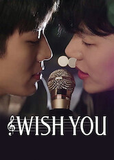 Kliknij by uszyskać więcej informacji | Netflix: Wish You / Wish You | Singing and dreaming together, a talented singer-songwriter and a same-aged keyboardist add harmony and love to each other's lives.