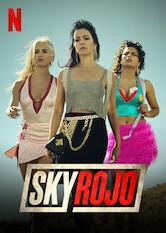 Kliknij by uszyskać więcej informacji | Netflix: Sky Rojo / Sky Rojo | Tragiczne wydarzenie sprawia, że trzy kobiety muszą salwować się szaloną ucieczką przed swoim alfonsem, jego pachołkami oraz własną mroczną przeszłością.
