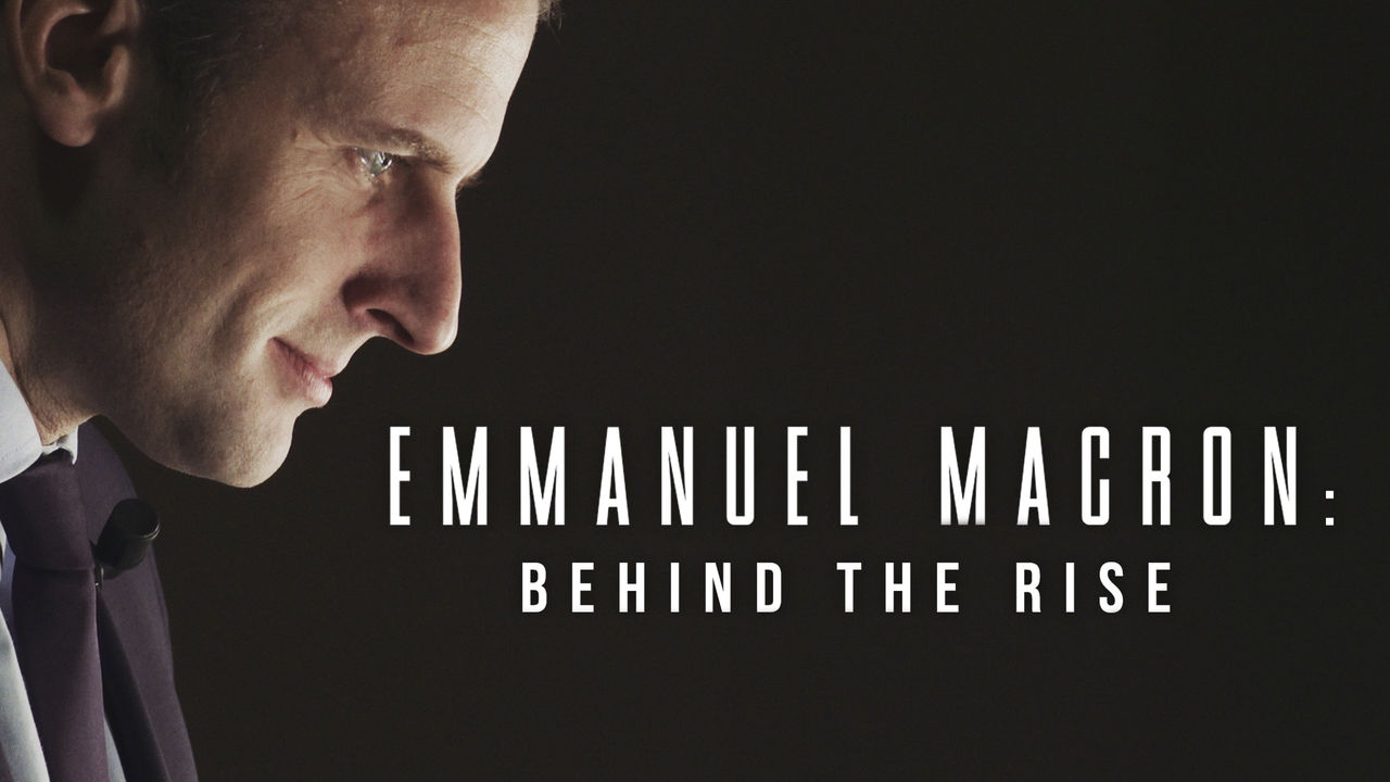 netflix-emmanuel-macron-bechind-the-rise