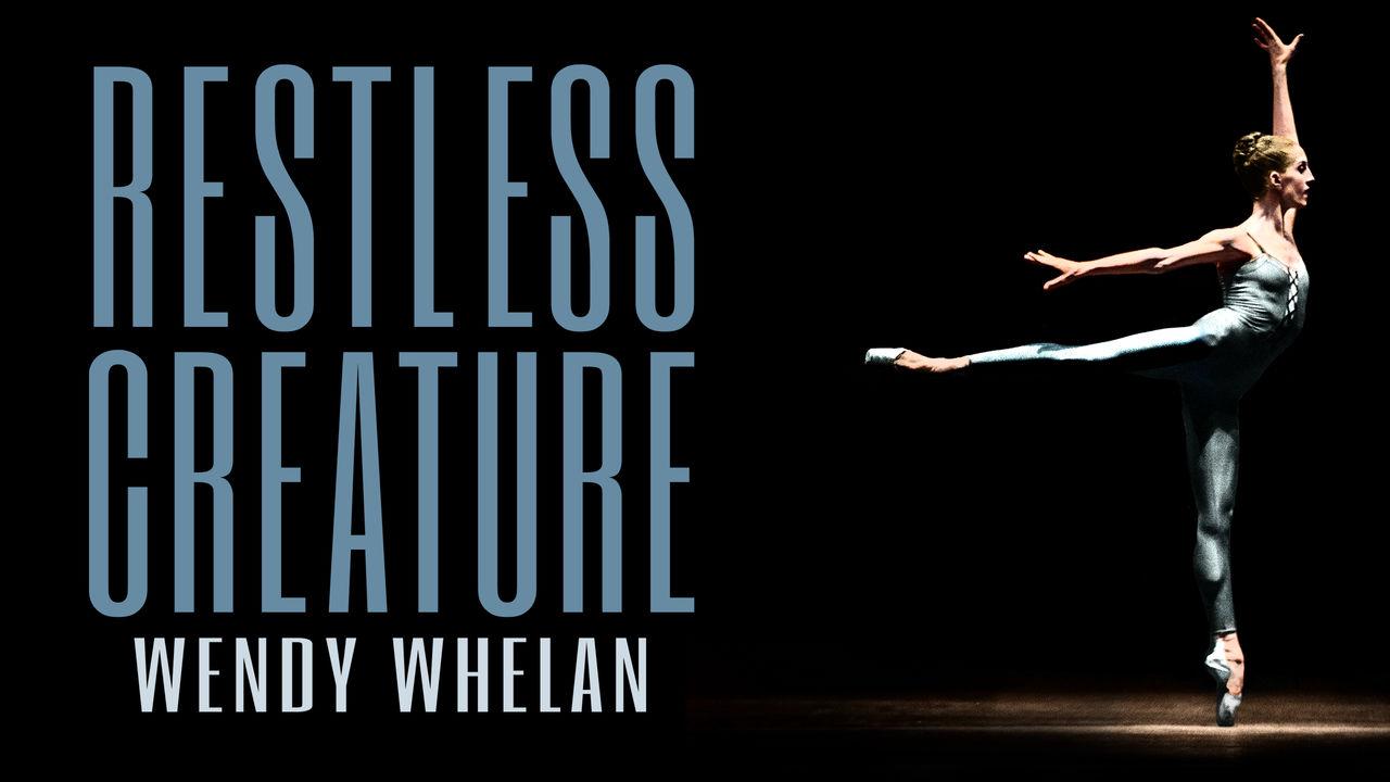 netflix-Restless Creature Wendy Whelan-bg