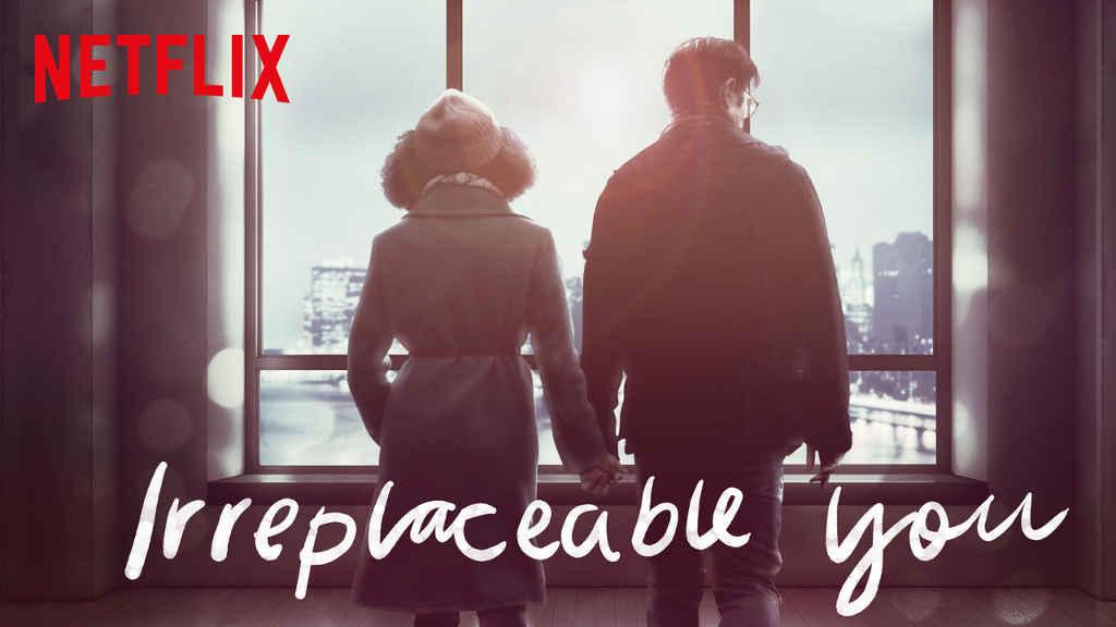 netflix-Irreplaceable You-bg-1