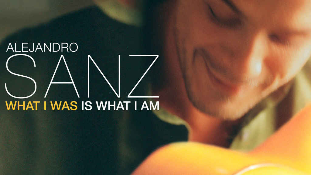 netflix Alejandro Sanz What I Was Is What I Am
