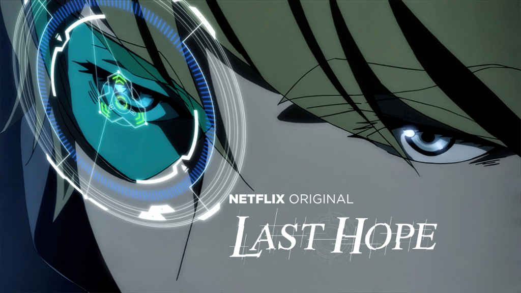 netflix LAST HOPE part 1