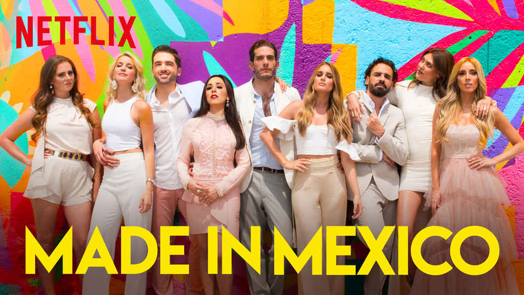 netflix-Made in Mexico S1