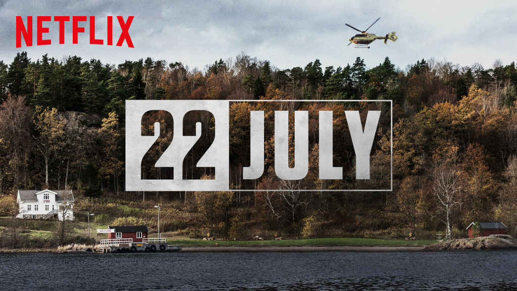 netflix 22 July
