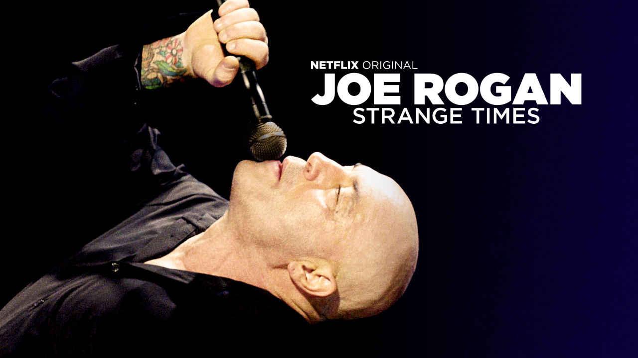 netflix Joe Rogan Strange Times