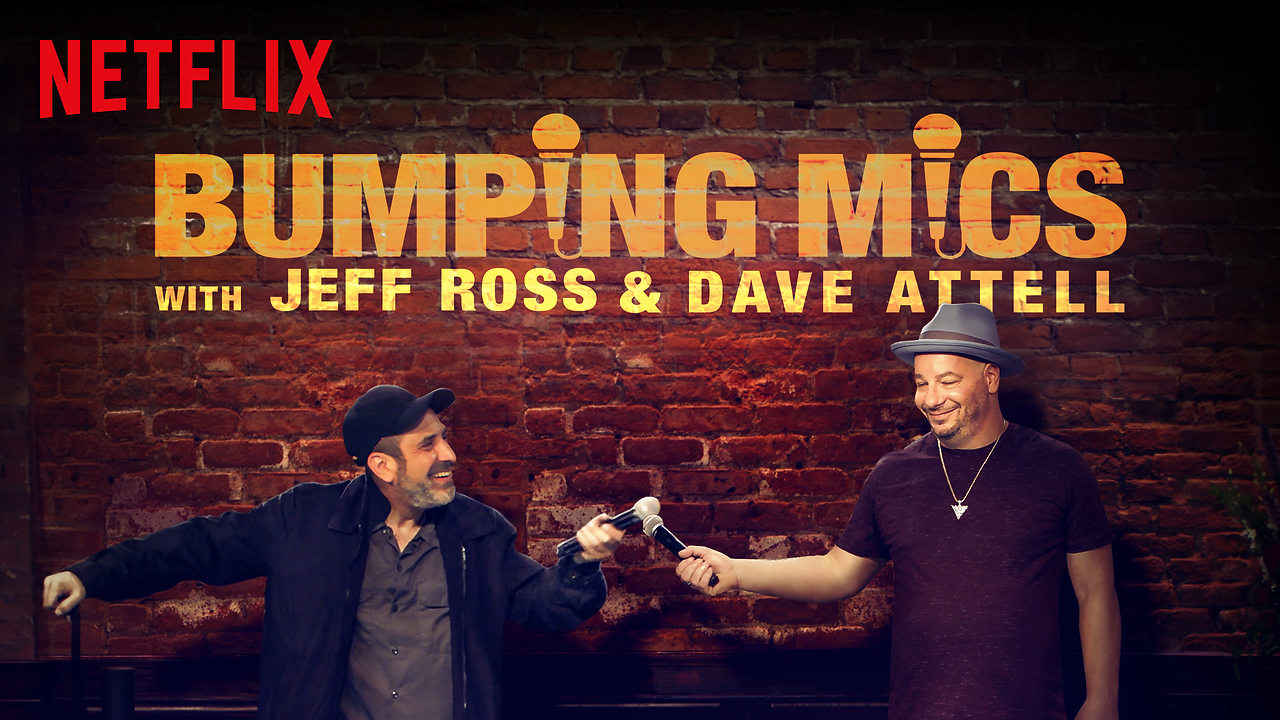 netflix Bumping Mics with Jeff Ross and Dave Attell S1
