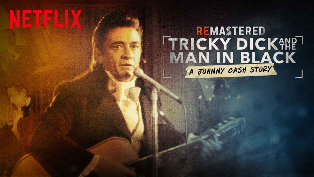 netflix ReMastered Tricky Dick and The Man in Black