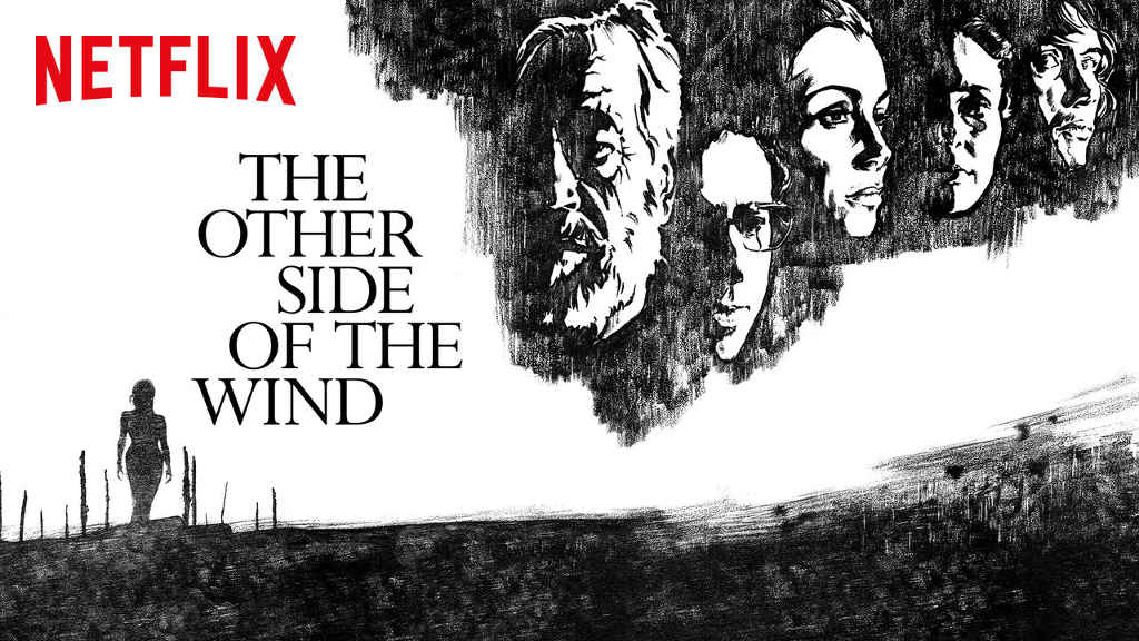 netflix The Other Side of the Wind