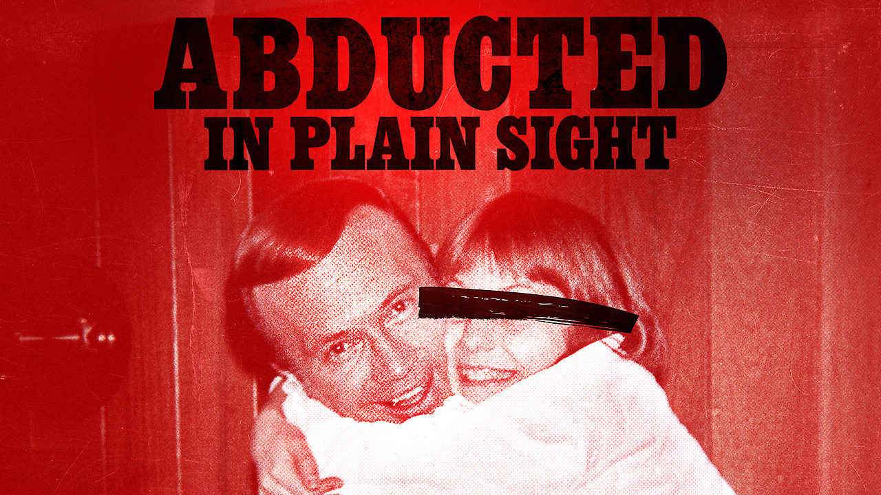 netflix Abducted in Plain Sight