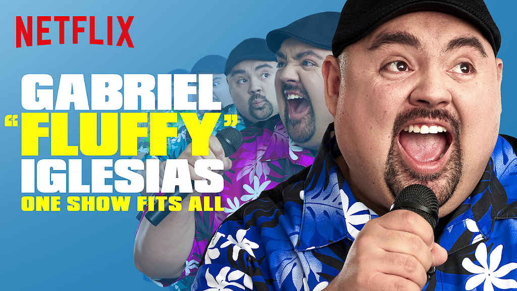 netflix Gabriel Fluffy Iglesias One Show Fits All