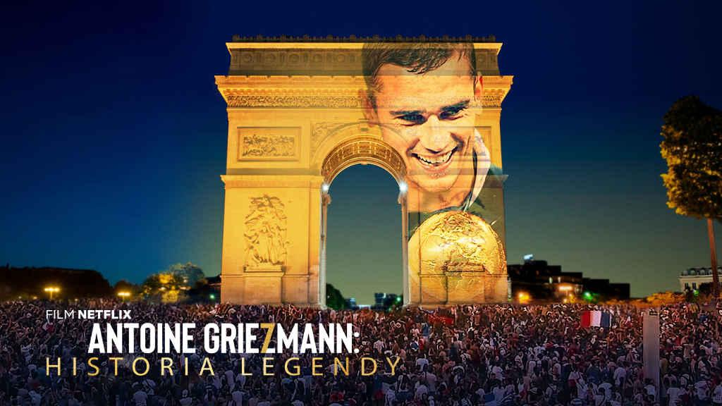 netflix Antoine Griezmann The Making of a Legend