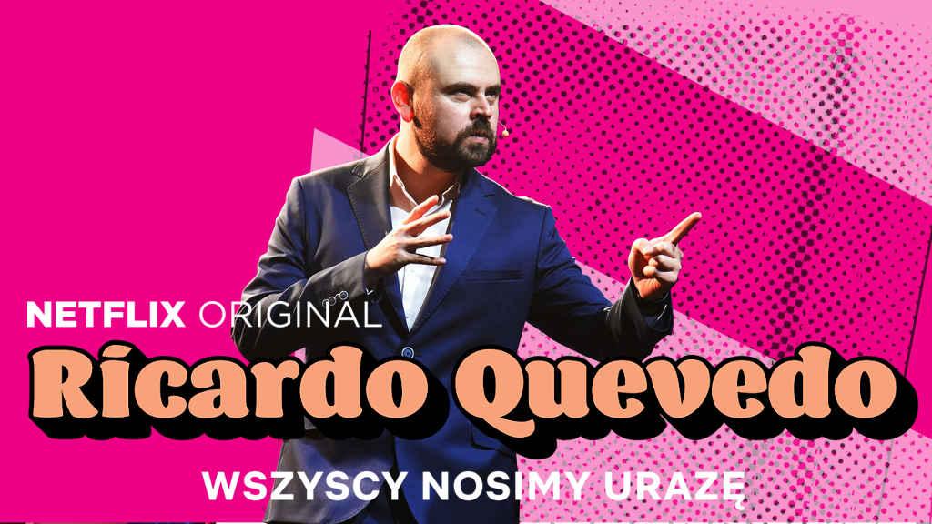 netflix Ricardo Quevedo Wszyscy nosimy uraze
