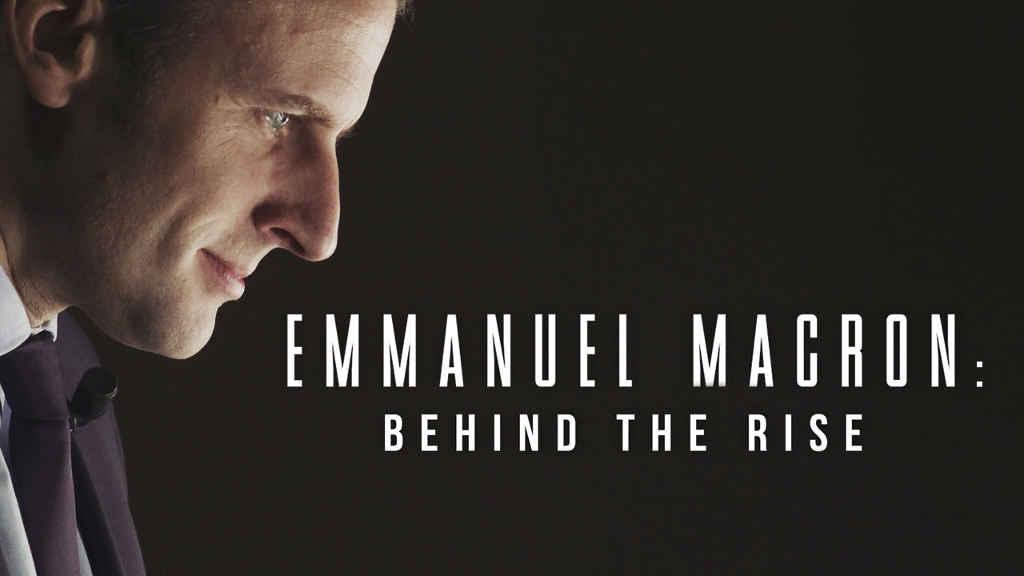 netflix Emmanuel Macron Behind the Rise