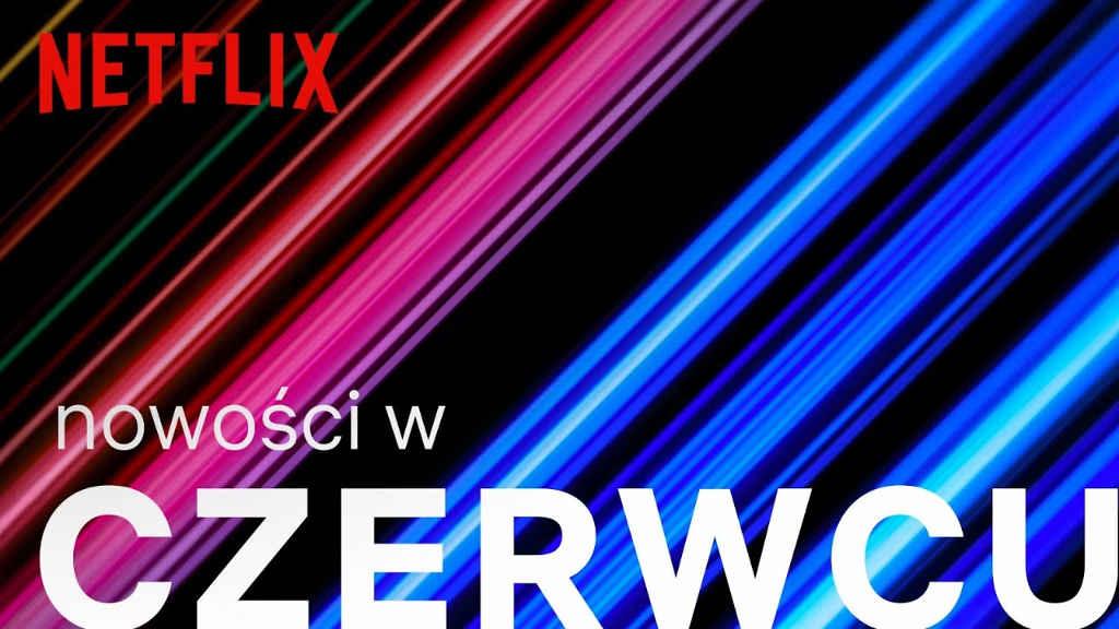netflix polska czerwiec 2019