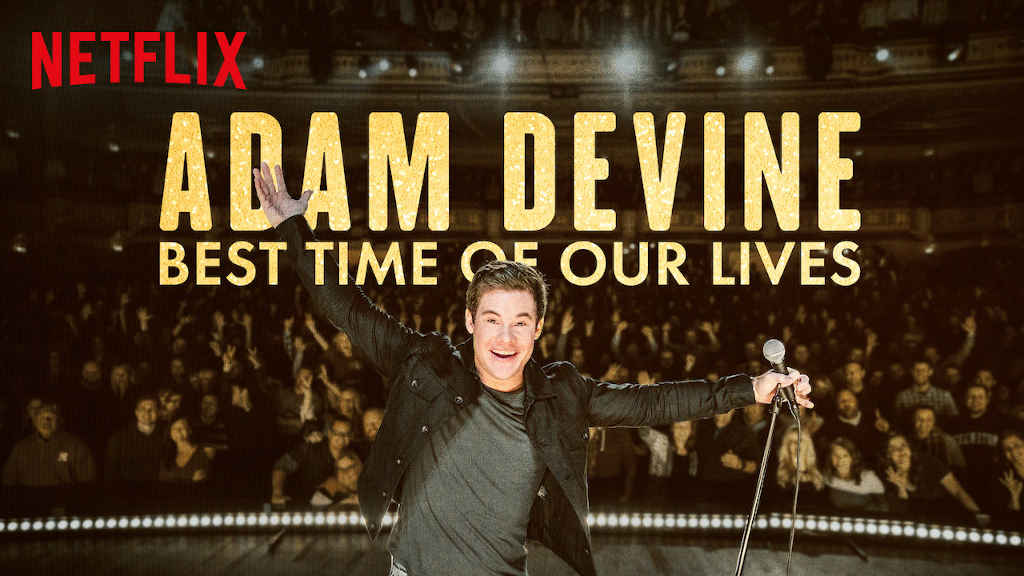 netflix Adam Devine Best Time of Our Lives