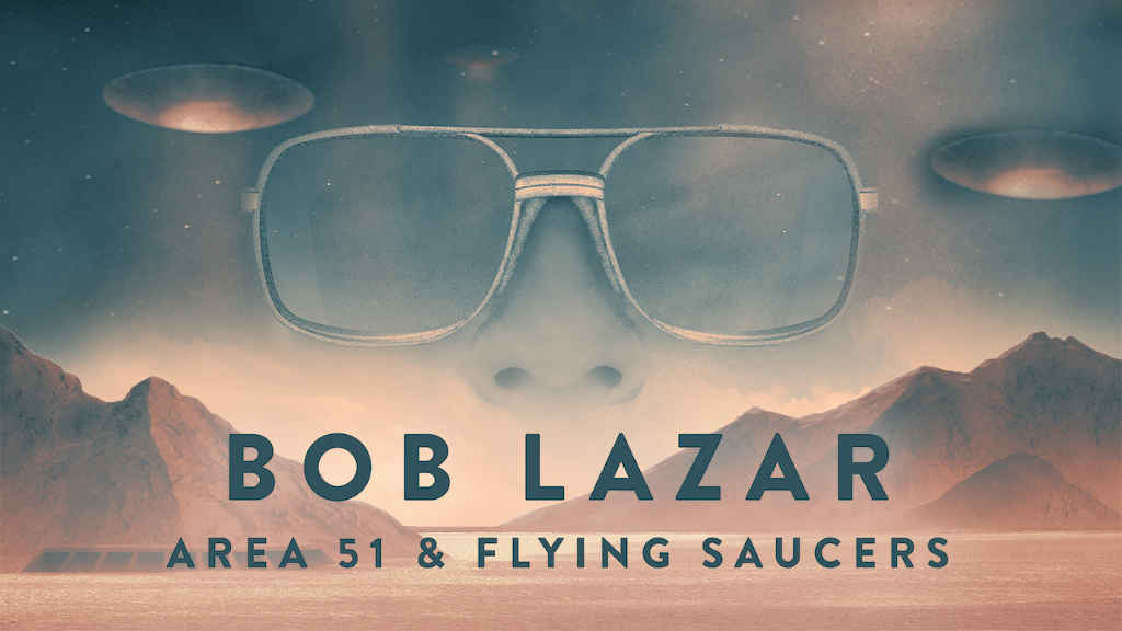 netflix Bob Lazar Area 51 and Flying Saucers