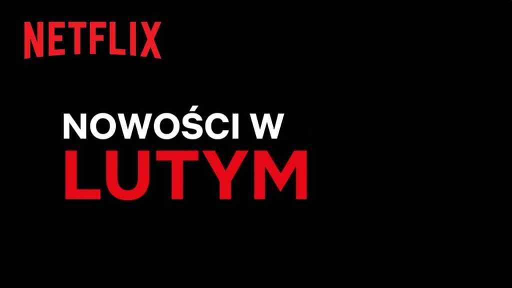 Netflix luty 2021