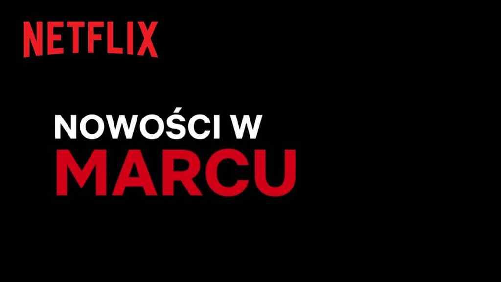 Netflix marzec 2021